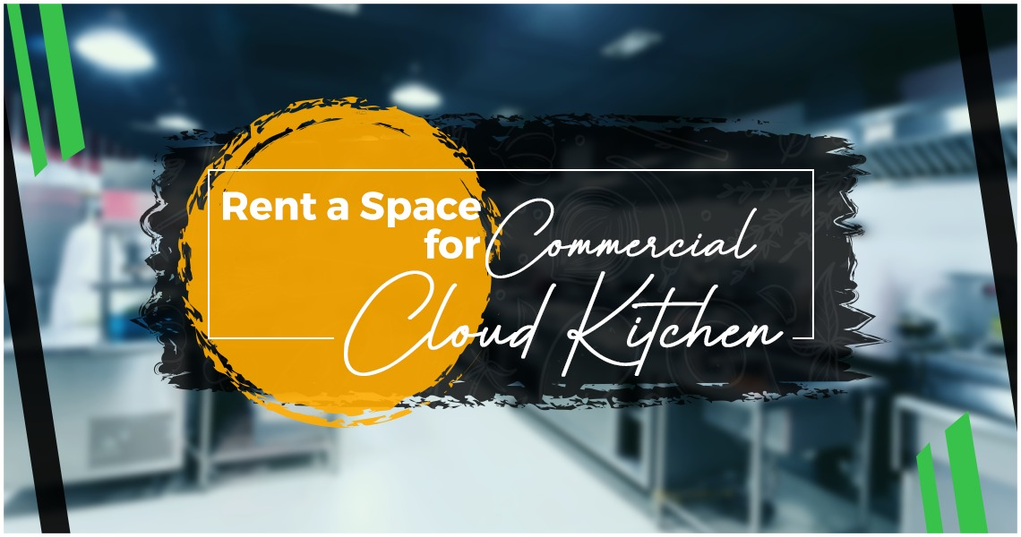 Read more about the article Where to Rent a Space for a Commercial/Cloud Kitchen?